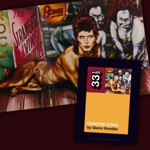David Bowie's Diamond Dogs 33 1/3 by Glenn Hendler