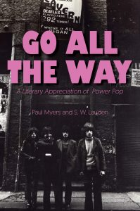 Go All The Way: A Literary Appreciation of Power Pop Book Cover