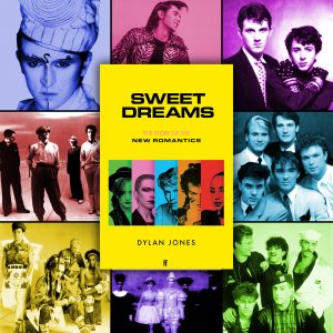 """Sweet Dreams: From Club Culture to Style Culture, the Story of the New Romantics"" by Dylan Jones"
