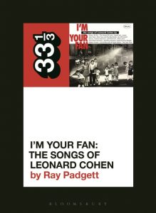 Various Artists' I'm Your Fan: The Songs of Leonard Cohen by Ray Padgett 33 1/3 Book Cover