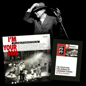 I'm Your Fan: The Songs of Leonard Cohen by Ray Padgett