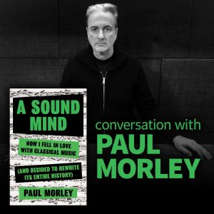 """A Sound Mind"" discussion with Paul Morley"