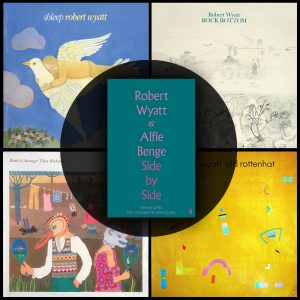 Side by Side: Selected Lyrics by Robert Wyatt & Alfie Benge