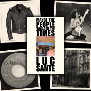 Maybe the People Would Be the Times by Luc Sante